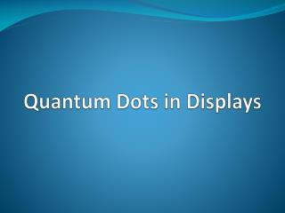 Quantum  Dots  in Displays