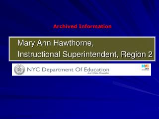 Mary Ann Hawthorne,  Instructional Superintendent, Region 2