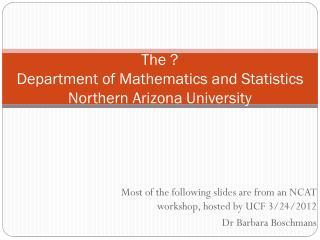 The ? Department of Mathematics and Statistics Northern Arizona University