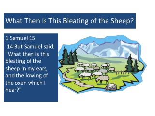 What Then Is This Bleating of the Sheep?
