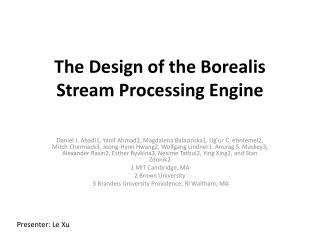 The Design of the Borealis Stream Processing Engine