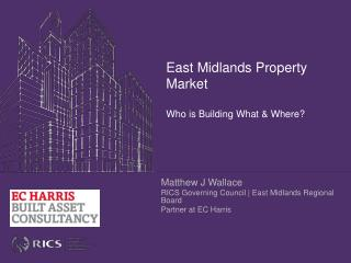 East Midlands Property Market Who is Building What & Where?