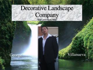 Decorative Landscape Company ' ''Your Lawn Means More''