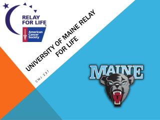 University of Maine Relay 		for Life