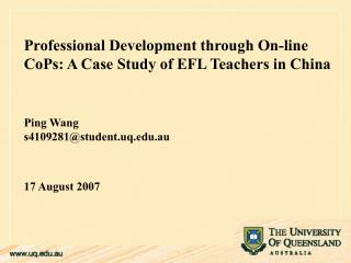 Professional Development through On-line CoPs: A Case Study of EFL Teachers in China Ping Wang