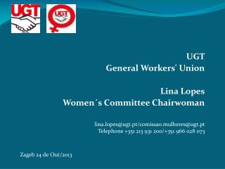 UGT General Workers' Union Lina Lopes Women�s Committee Chairwoman