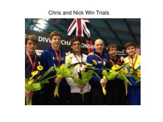Chris and Nick Win Trials