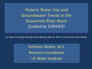 Historic Water Use and Groundwater Trends in the  Suwannee River Basin funded by SJRWMD