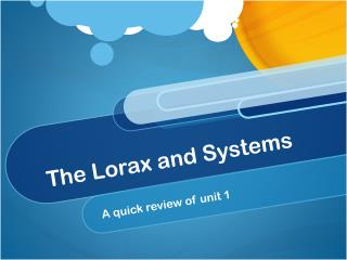 The  Lorax  and Systems