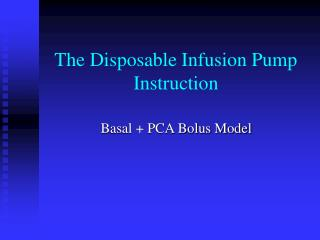 The Disposable Infusion Pump Instruction