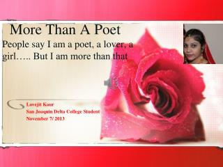 More Than A Poet  People say I am a poet, a lover, a girl�.. But I am more than that