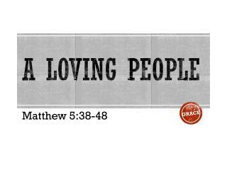 A Loving People