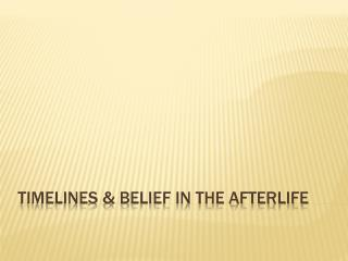 Timelines & Belief in the Afterlife