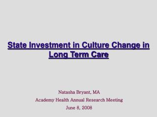 State Investment in Culture Change in Long Term Care