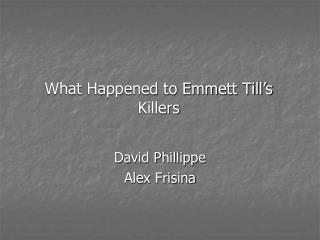 What Happened to Emmett Till's Killers