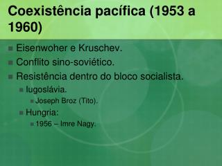 Coexistência pacífica (1953 a 1960)