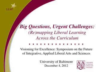 Big Questions, Urgent Challenges:  (Re)mapping Liberal Learning  Across the Curriculum