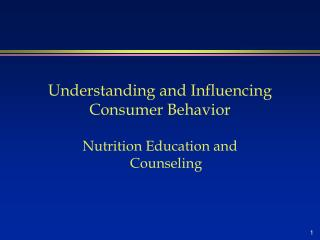Understanding and Influencing Consumer Behavior