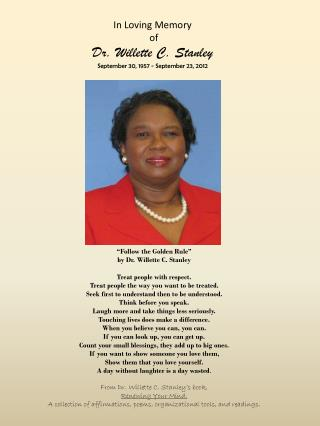 In Loving Memory  of  Dr.  Willette  C. Stanley September 30 , 1957  - September 23, 2012