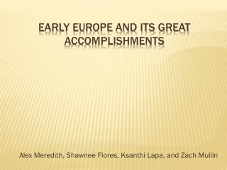 Early Europe and its great accomplishments