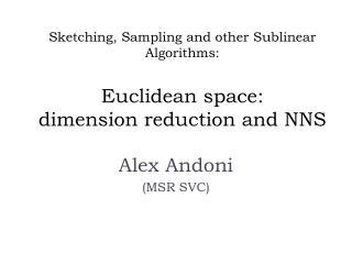 Alex Andoni (MSR SVC)