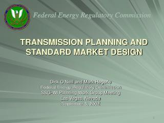 TRANSMISSION PLANNING AND STANDARD MARKET DESIGN