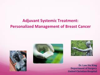 Adjuvant Systemic Treatment:  Personalized Management of Breast Cancer
