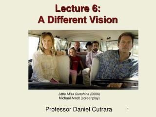 Lecture 6: A Different Vision