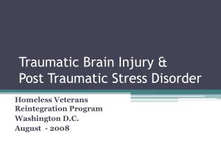 Traumatic Brain Injury   Post Traumatic Stress Disorder