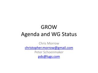 GROW Agenda and WG Status