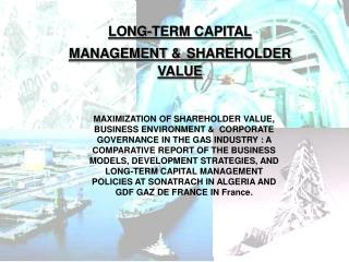 LONG-TERM CAPITAL MANAGEMENT & SHAREHOLDER VALUE