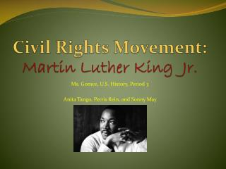 Civil Rights Movement: Martin Luther King  Jr.