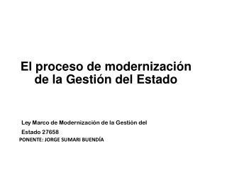 L e y Ma r c o de Modernizaci�n de la Gesti�n del Estado 27658