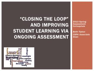 """Closing the loop""   and improving   student learning via ongoing assessment"