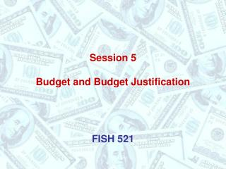 Session 5 Budget and Budget Justification