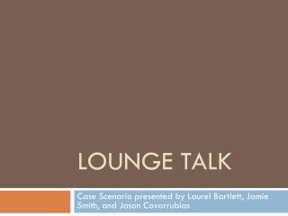 Lounge Talk