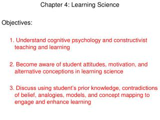 Chapter 4: Learning Science Objectives: