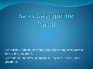 Sales Gas Pipeline Part II
