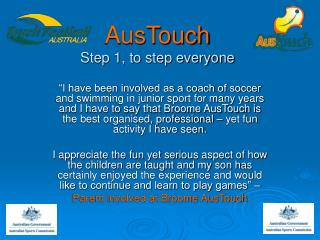 AusTouch  Step 1, to step everyone