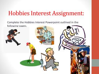 Hobbies Interest  Assignment :