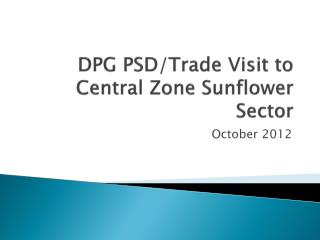 DPG PSD/Trade Visit to Central Zone Sunflower Sector