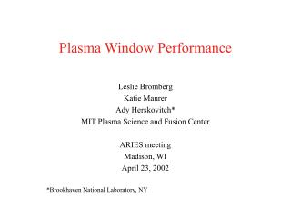 Plasma Window Performance