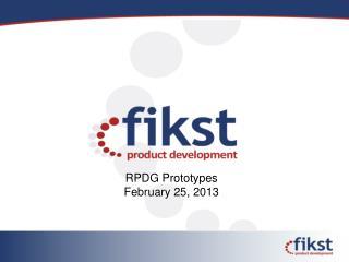 RPDG Prototypes February 25, 2013