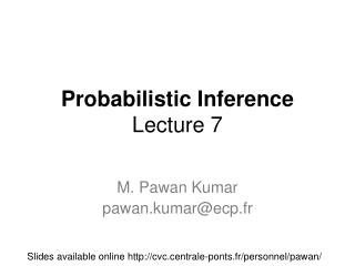 Probabilistic Inference Lecture 7