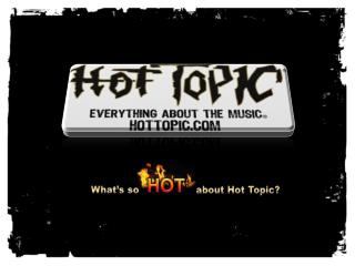 about Hot Topic?