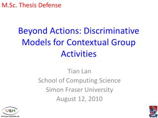 Beyond Actions: Discriminative Models for Contextual Group Activities
