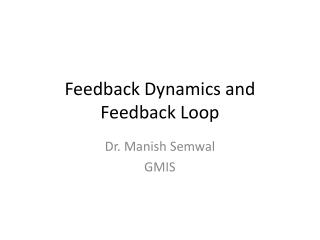 Feedback Dynamics and Feedback Loop