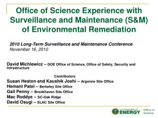 Office of Science Experience with Surveillance and Maintenance (S&M) of Environmental Remediation