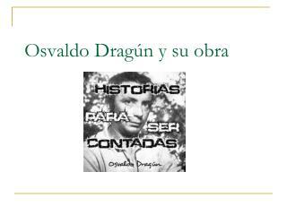 Osvaldo Dragún y su obra