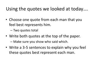 Using the quotes we looked at today….